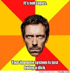 frabz-Its-not-Lupus-Your-immune-system-is-just-being-a-dick-efdb75